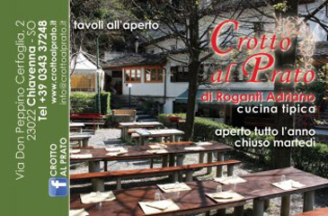 <a href='http://www.portaledelleosterie.it/andarosterie_cerca_dettaglio.php?id=126'><b>Crotto al Prato</b> - Chiavenna (SO)</a>